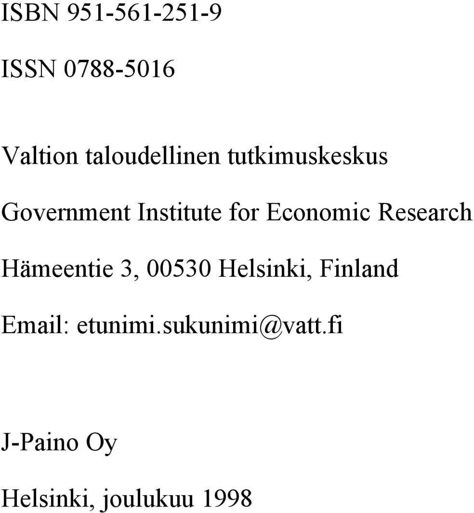 Economic Research Hämeentie 3, 00530 Helsinki, Finland