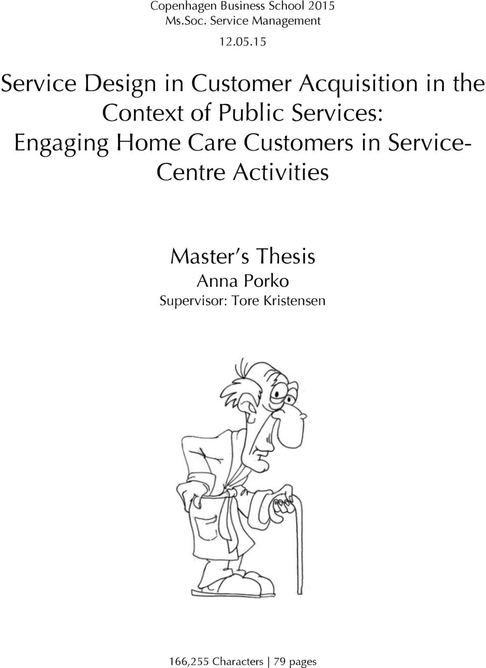 Services: Engaging Home Care Customers in Service- Centre Activities
