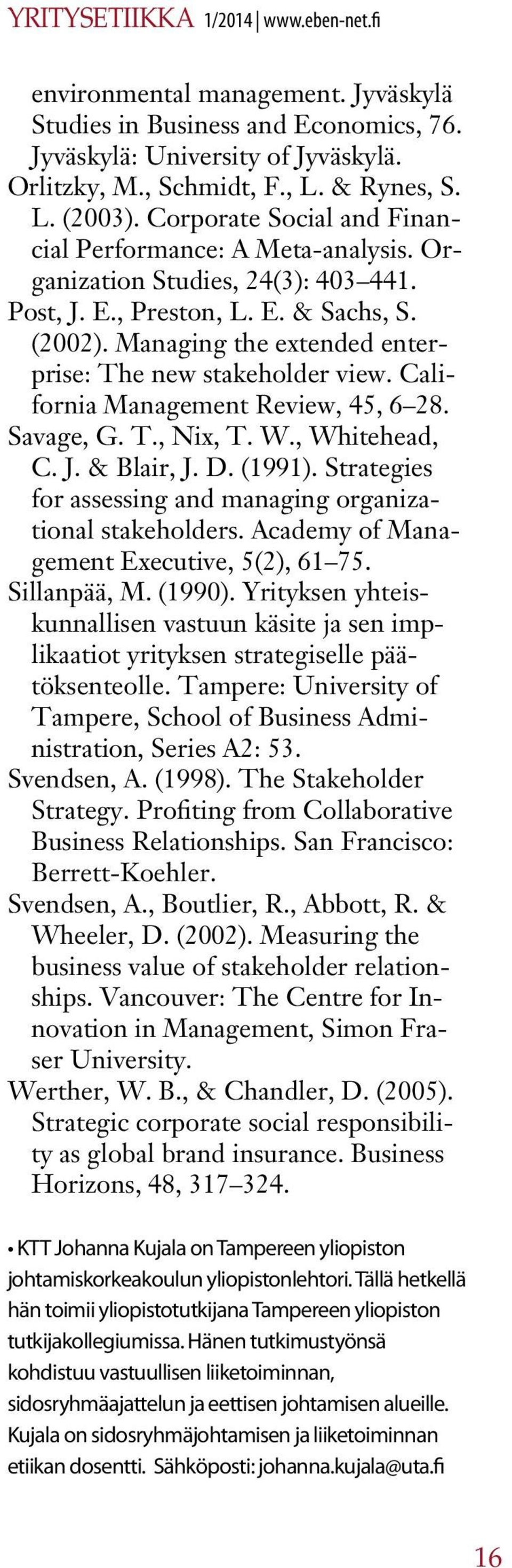 Managing the extended enterprise: The new stakeholder view. California Management Review, 45, 6 28. Savage, G. T., Nix, T. W., Whitehead, C. J. & Blair, J. D. (1991).