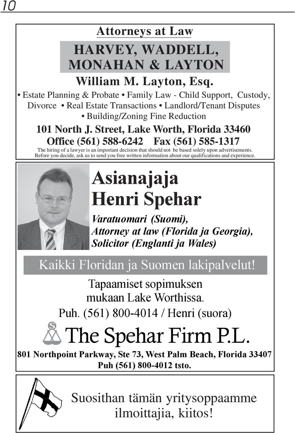 Street, Lake Worth, Florida 33460 Office (561) 588-6242 Fax (561) 585-1317 The hiring of a lawyer is an important decision that should not be based solely upon advertisements.