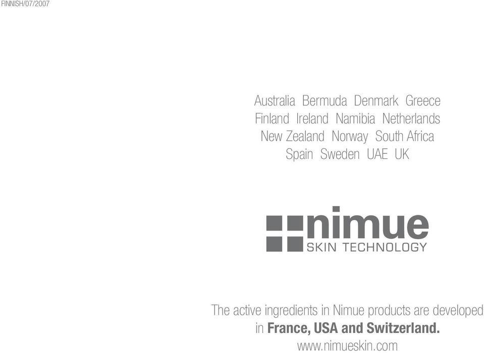 Spain Sweden UAE UK The active ingredients in Nimue products