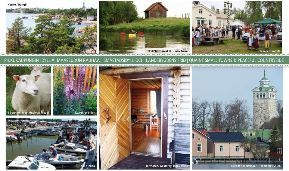 towns & peaceful countryside SE-Action: West Uusimaa Travel Kvarteret Sillen