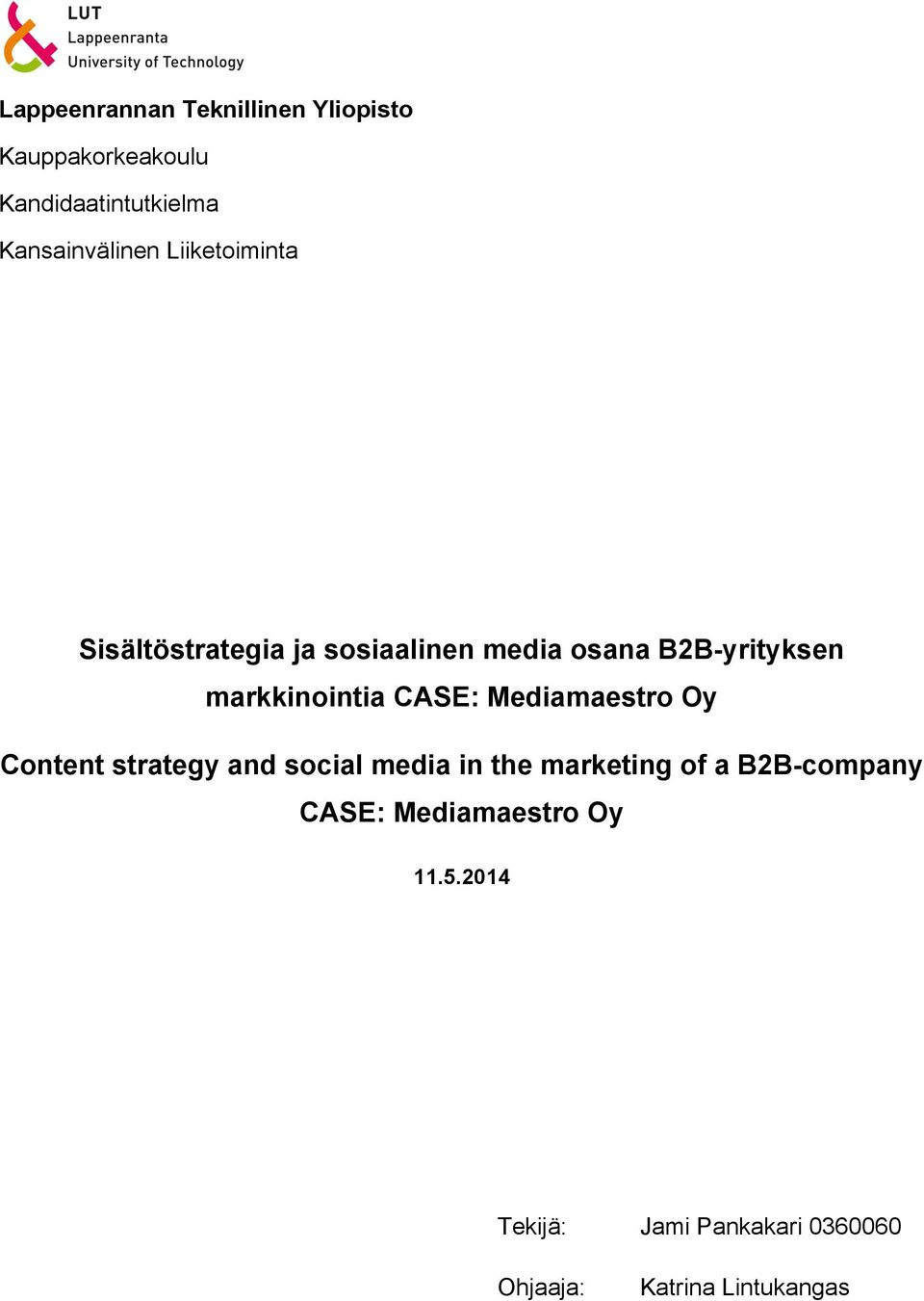 CASE: Mediamaestro Oy Content strategy and social media in the marketing of a B2B-company