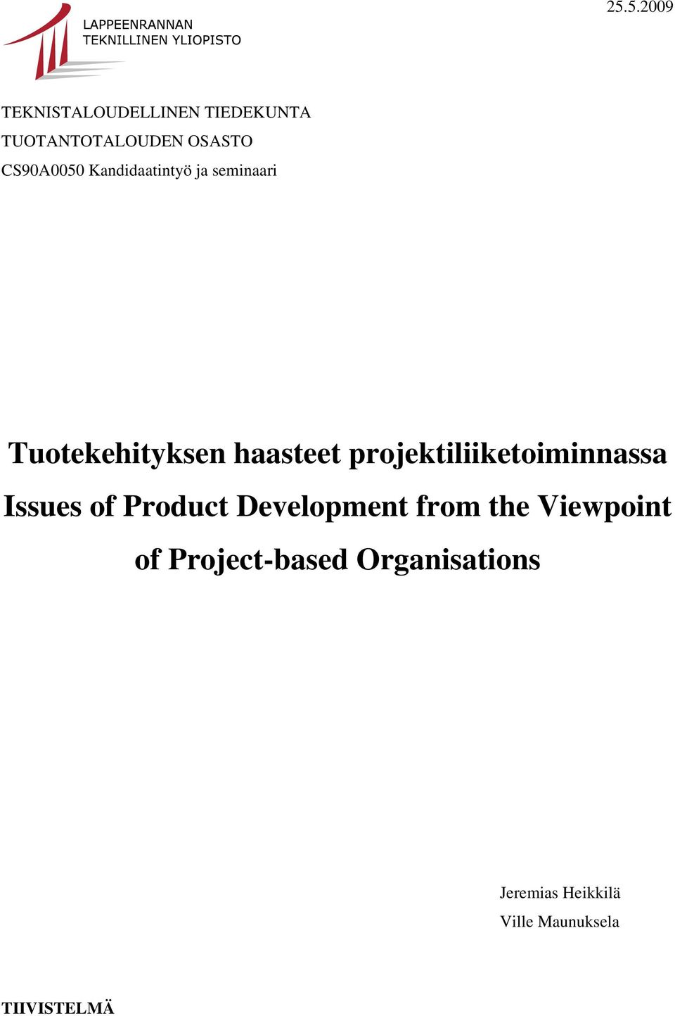 projektiliiketoiminnassa Issues of Product Development from the