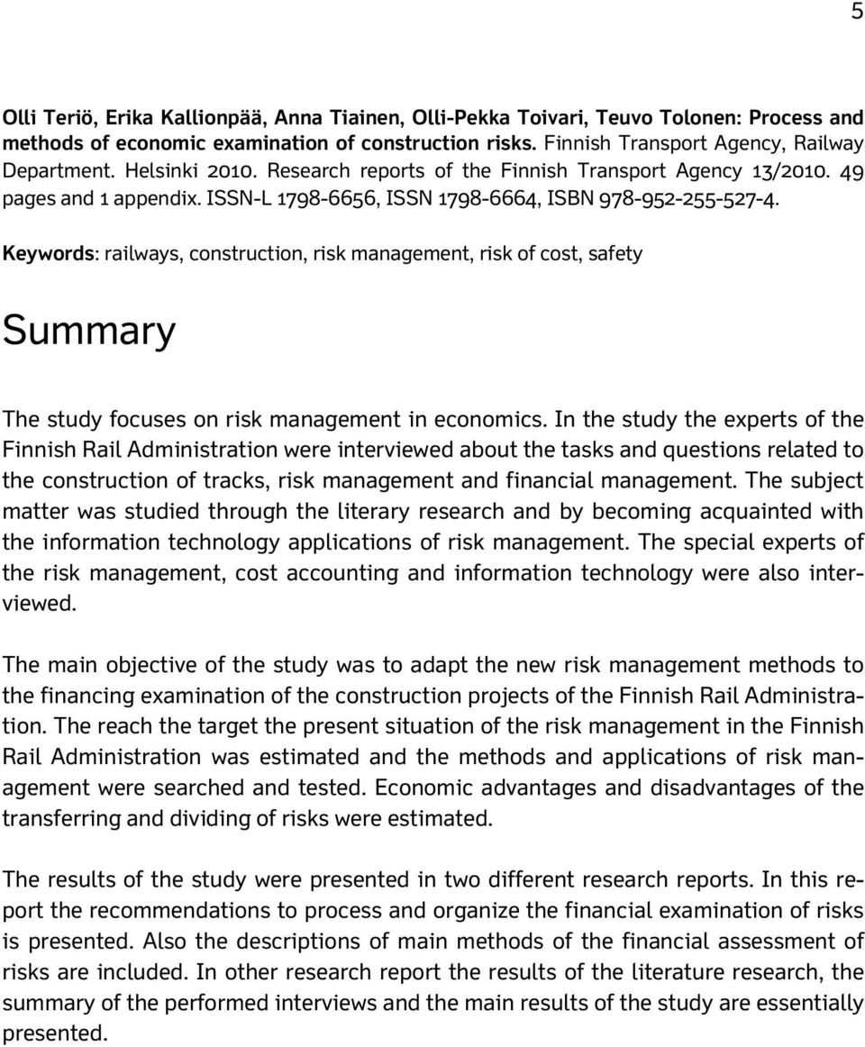 Keywords: railways, construction, risk management, risk of cost, safety Summary The study focuses on risk management in economics.
