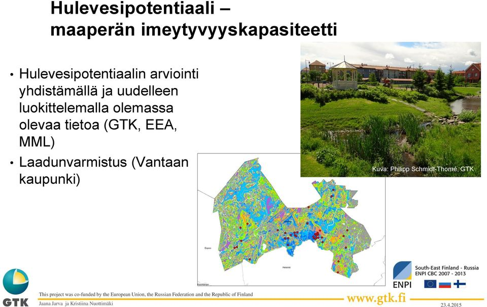 Laadunvarmistus (Vantaan kaupunki) Kuva: Philipp Schmidt-Thomé, GTK This project was co-funded