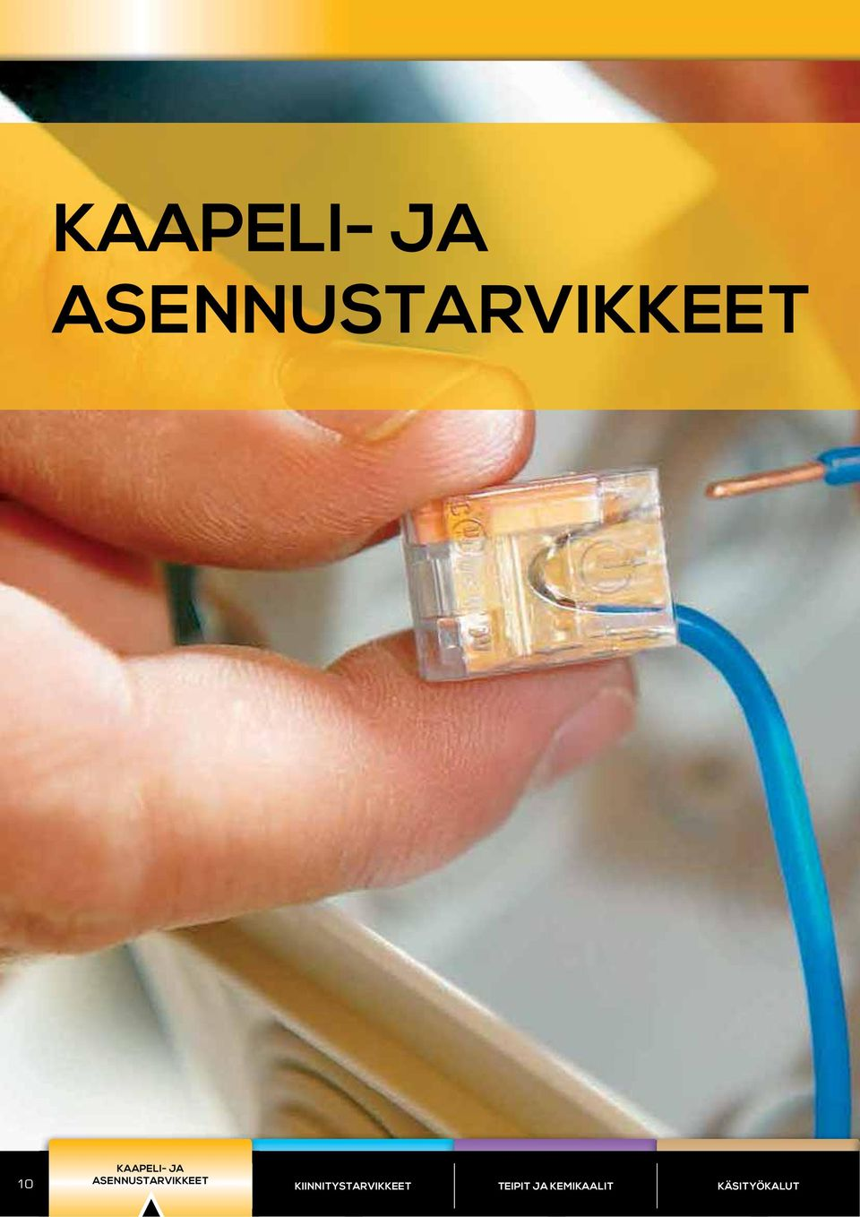 ASENNUSTARVIKKEET HARDWARE TAPES AND CHEMICALS