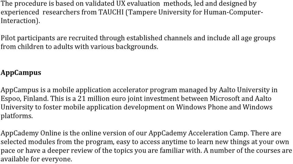 AppCampus AppCampus is a mobile application accelerator program managed by Aalto University in Espoo, Finland.
