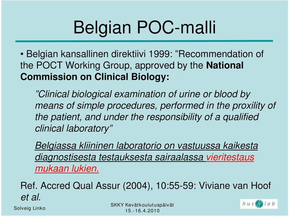proxility of the patient, and under the responsibility of a qualified clinical laboratory Belgiassa kliininen laboratorio on