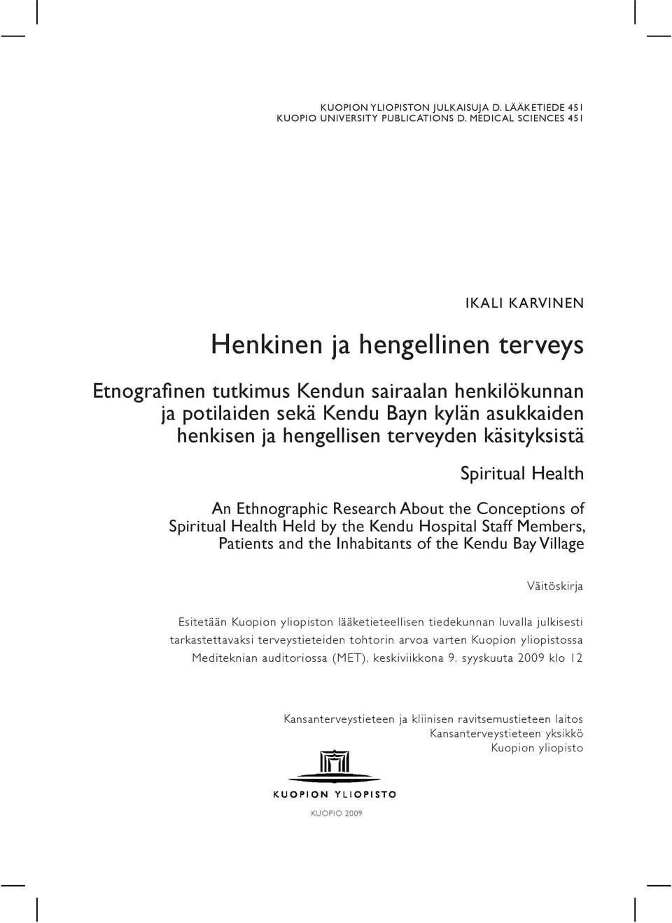 terveyden käsityksistä Spiritual Health An Ethnographic Research About the Conceptions of Spiritual Health Held by the Kendu Hospital Staff Members, Patients and the Inhabitants of the Kendu Bay