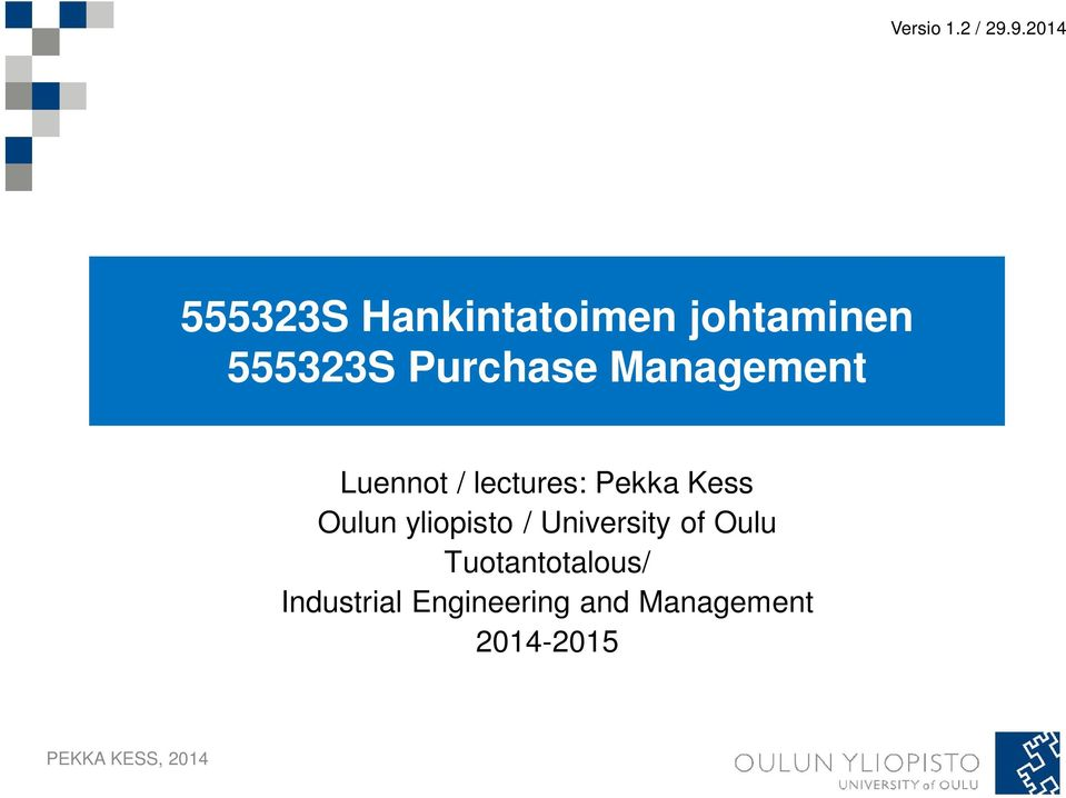 Purchase Management Luennot / lectures: Pekka Kess