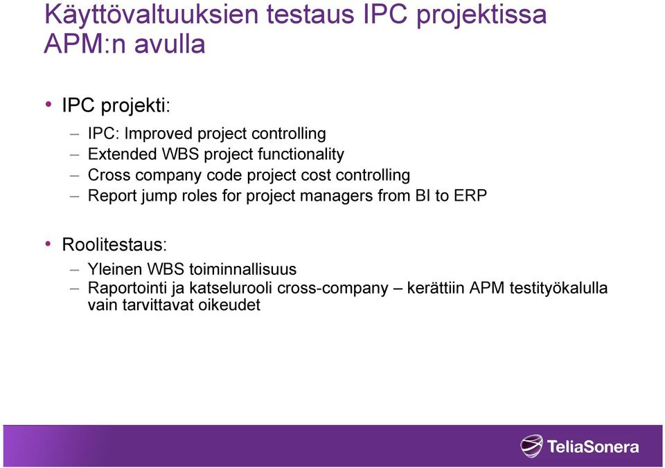 Report jump roles for project managers from BI to ERP Roolitestaus: Yleinen WBS