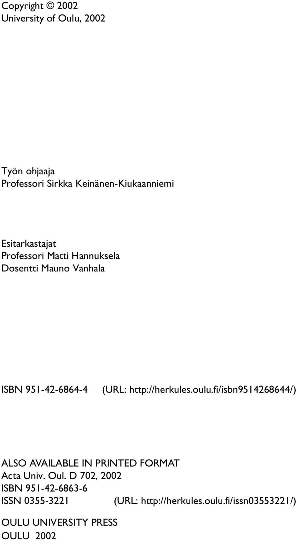 http://herkules.oulu.fi/isbn9514268644/) ALSO AVAILABLE IN PRINTED FORMAT Acta Univ. Oul.