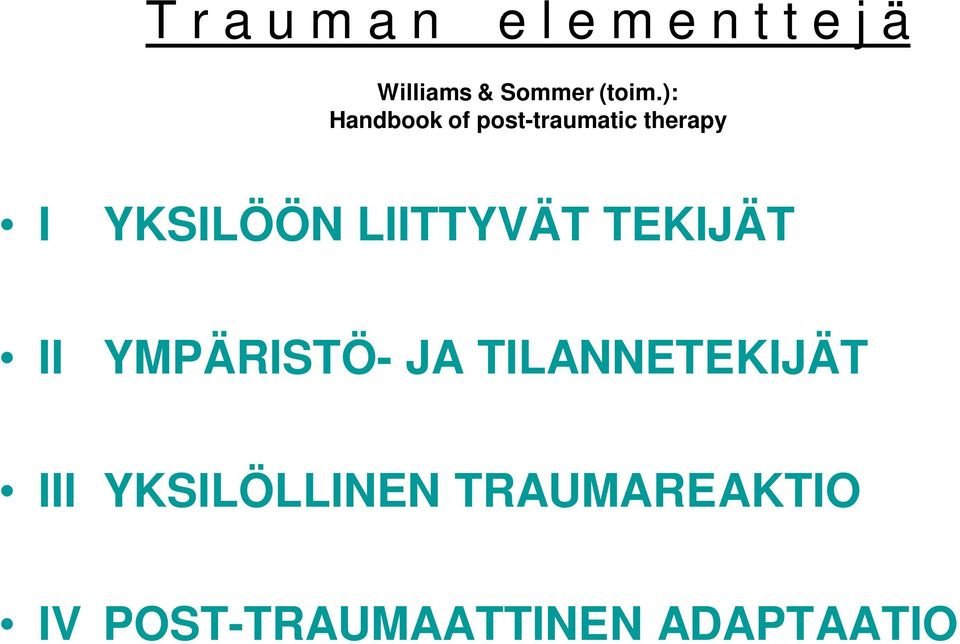 ): Handbook of post-traumatic therapy I YKSILÖÖN