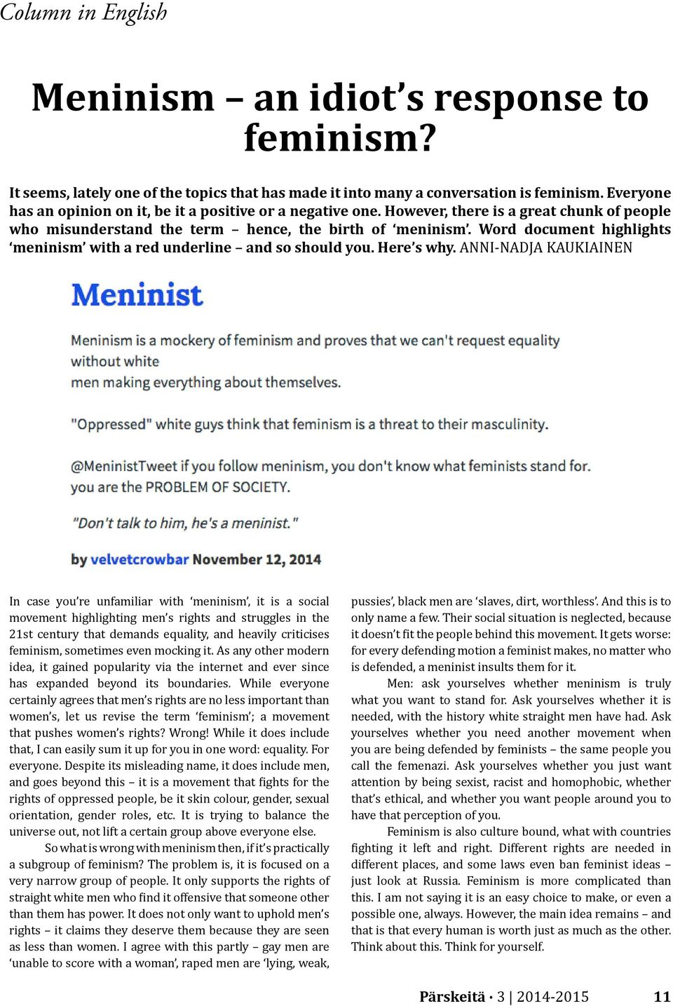 Word document highlights meninism with a red underline and so should you. Here s why.