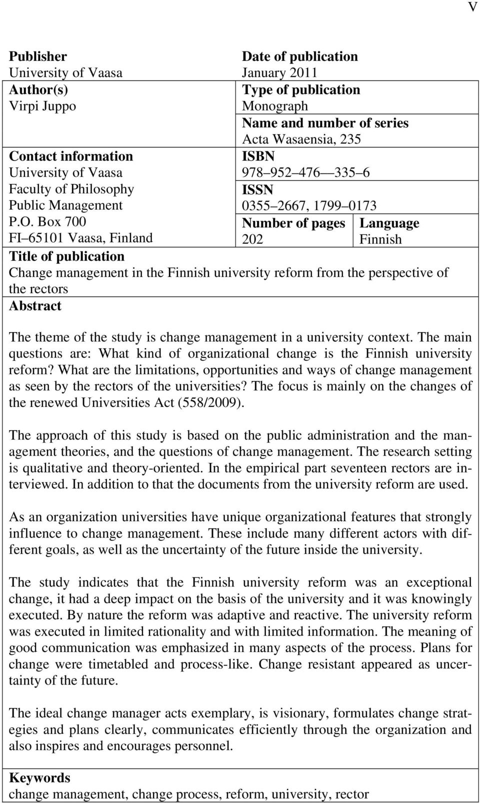 Box 700 978 952 476 335 6 ISSN 0355 2667, 1799 0173 Number of pages Language FI 65101 Vaasa, Finland 202 Finnish Title of publication Change management in the Finnish university reform from the