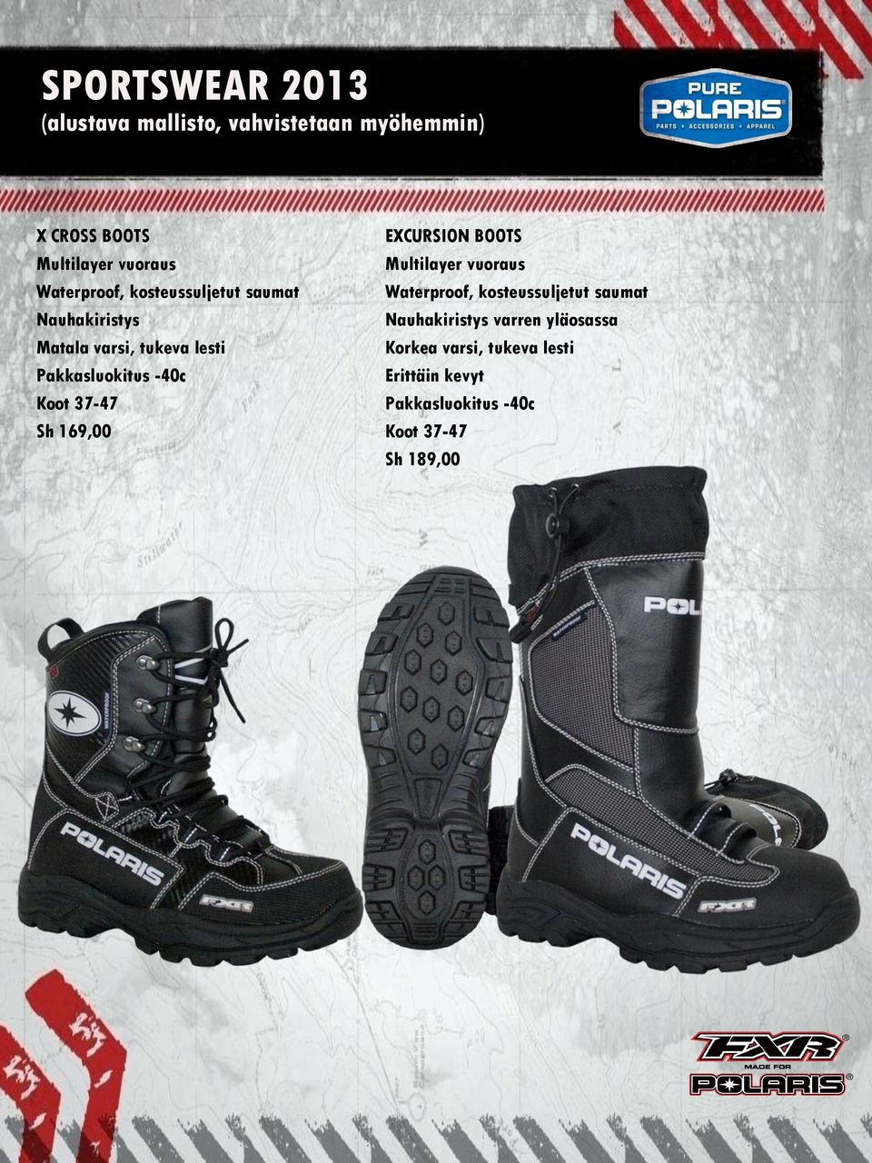 Koot 37-47 Sh 169,00 EXCURSION BOOTS Multilayer vuoraus Waterproof, kosteussuljetut saumat