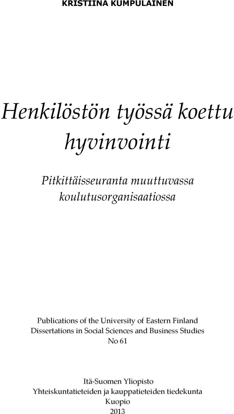 University of Eastern Finland Dissertations in Social Sciences and Business
