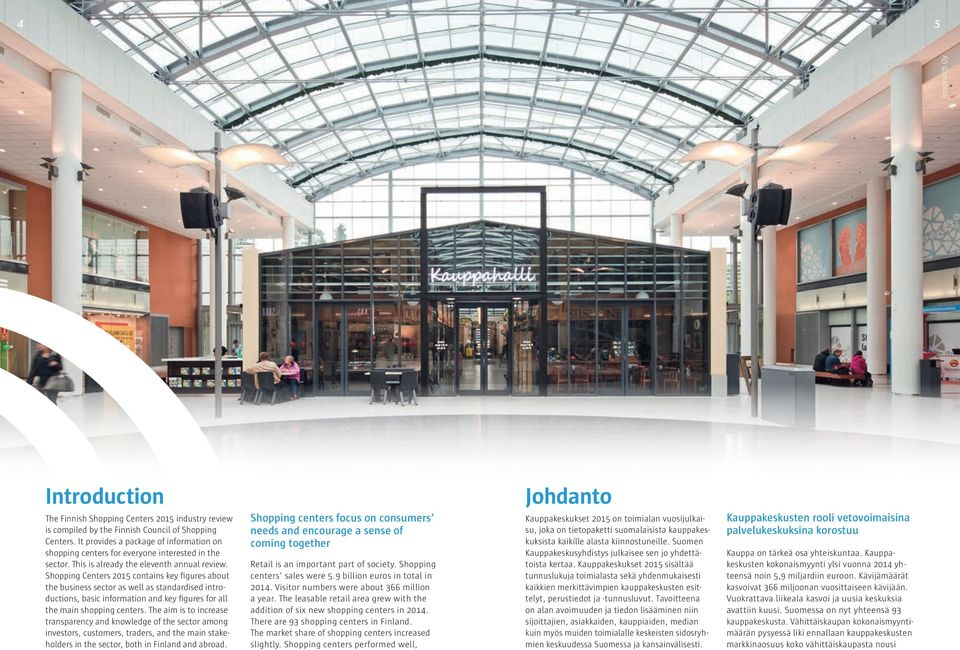 Shopping Centers 05 contains key figures about the business sector as well as standardised introductions, basic information and key figures for all the main shopping centers.