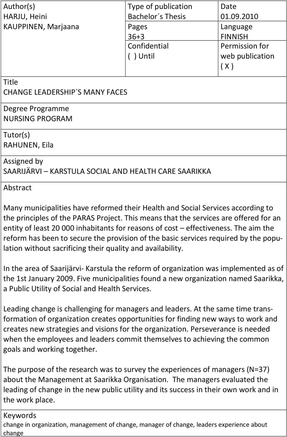 HEALTH CARE SAARIKKA Abstract Many municipalities have reformed their Health and Social Services according to the principles of the PARAS Project.
