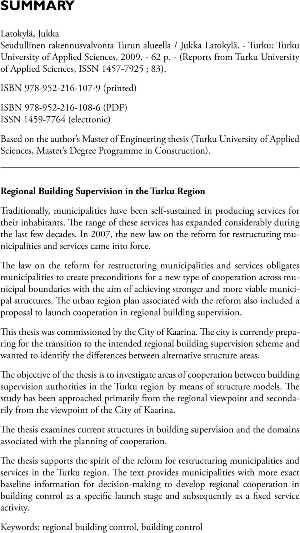 ISBN 978-952-216-107-9 (printed) ISBN 978-952-216-108-6 (PDF) ISSN 1459-7764 (electronic) Based on the author s Master of Engineering thesis (Turku University of Applied Sciences, Master s Degree