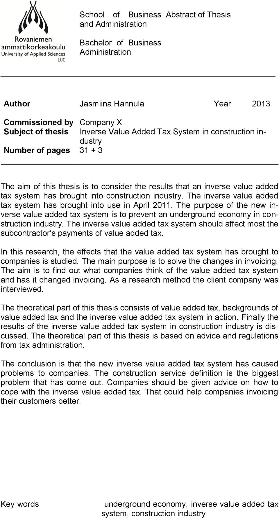 The inverse value added tax system has brought into use in April 2011. The purpose of the new inverse value added tax system is to prevent an underground economy in construction industry.