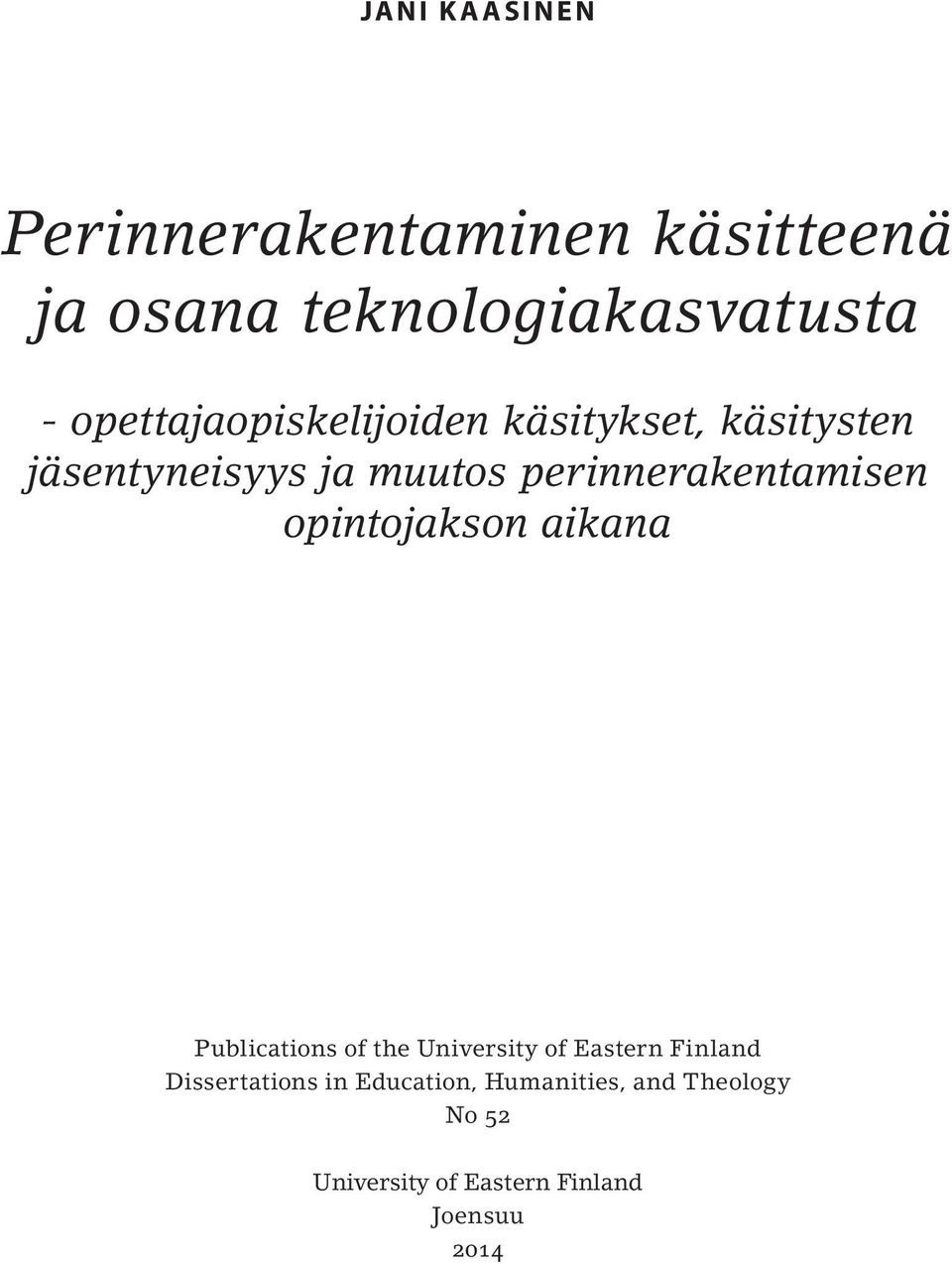 perinnerakentamisen opintojakson aikana Publications of the University of Eastern