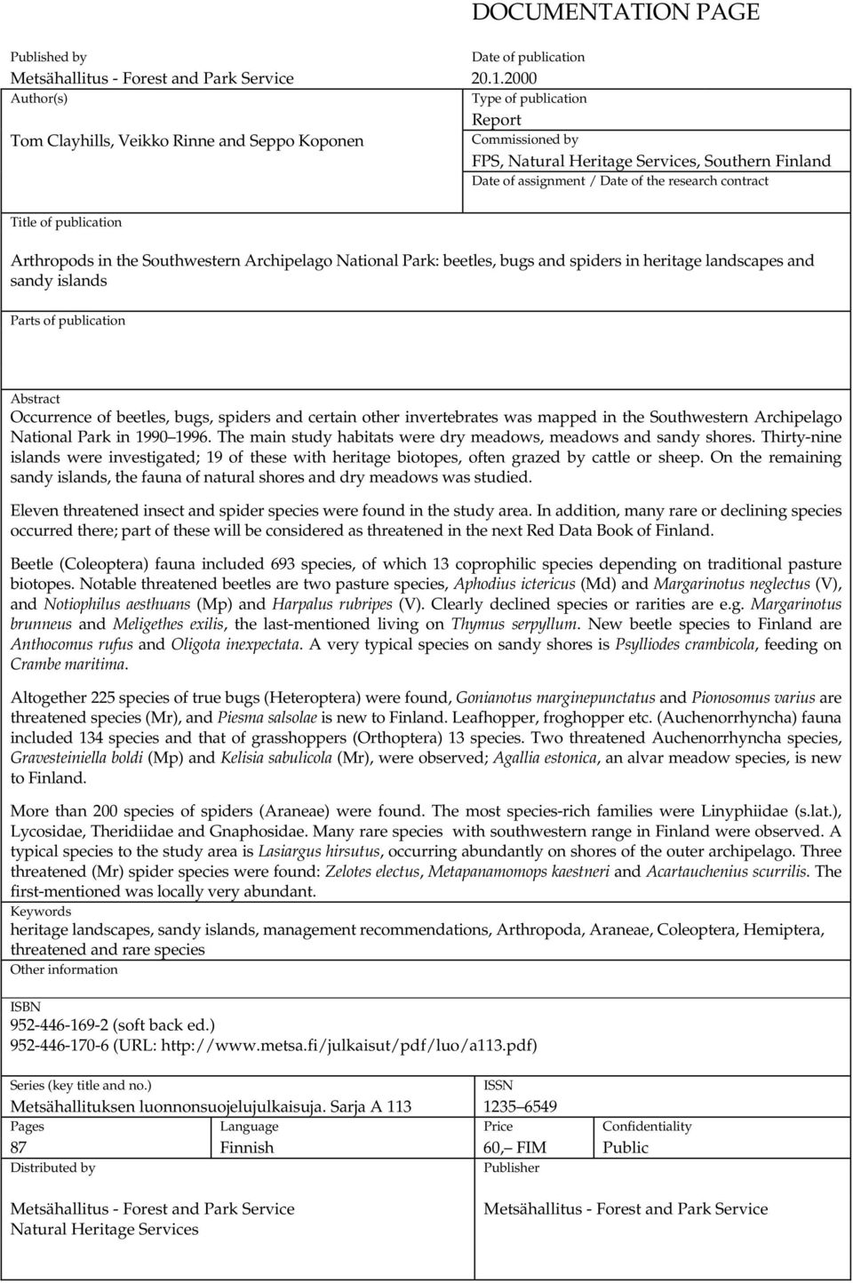 contract Title of publication Arthropods in the Southwestern Archipelago National Park: beetles, bugs and spiders in heritage landscapes and sandy islands Parts of publication Abstract Occurrence of