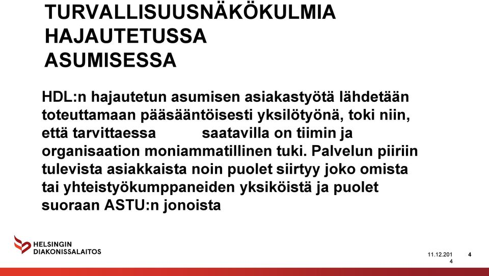 on tiimin ja organisaation moniammatillinen tuki.