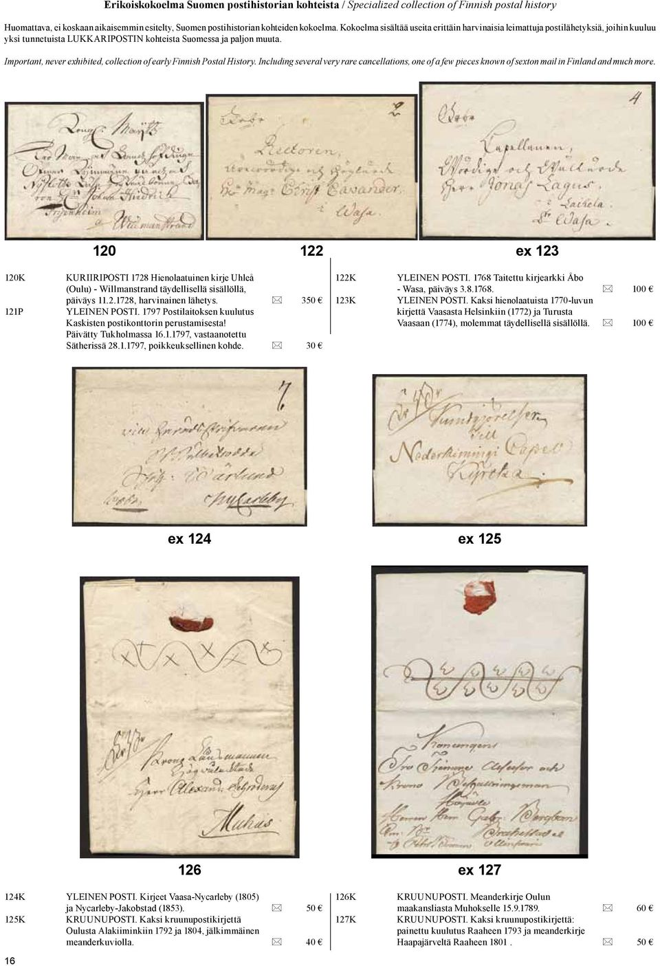 Important, never exhibited, collection of early Finnish Postal History. Including several very rare cancellations, one of a few pieces known of sexton mail in Finland and much more.