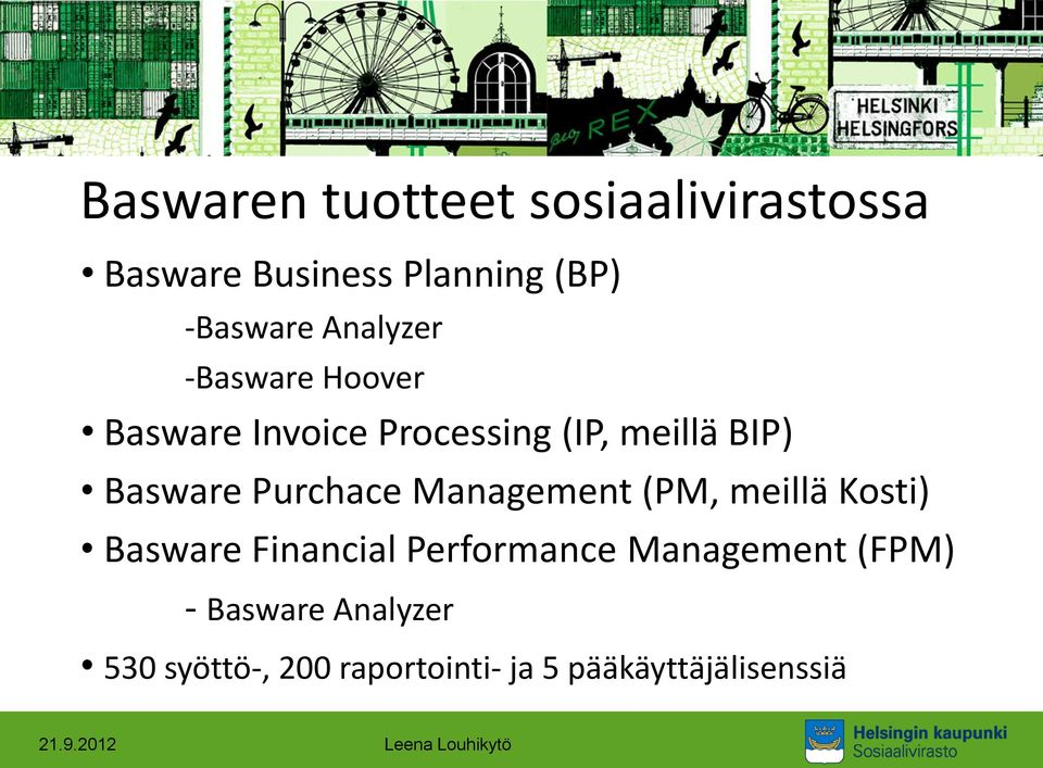 Purchace Management (PM, meillä Kosti) Basware Financial Performance