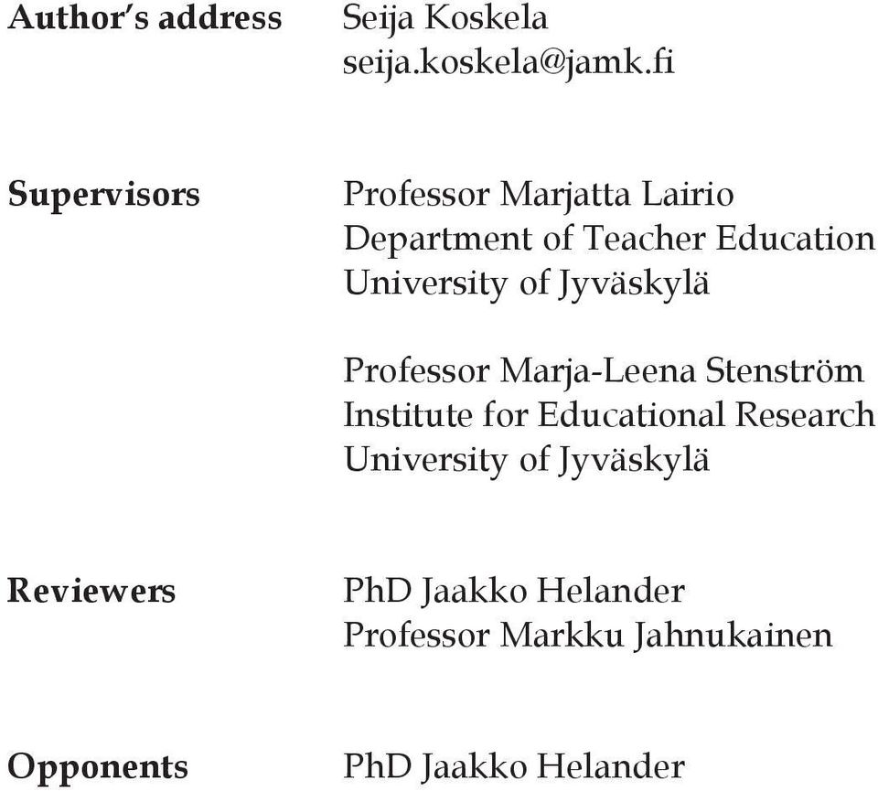 University of Jyväskylä Professor Marja-Leena Stenström Institute for Educational