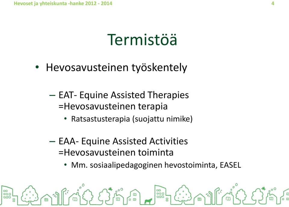 Ratsastusterapia (suojattu nimike) EAA- Equine Assisted Activities