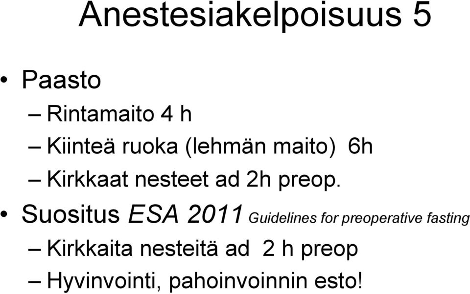 Suositus ESA 2011 Guidelines for preoperative fasting