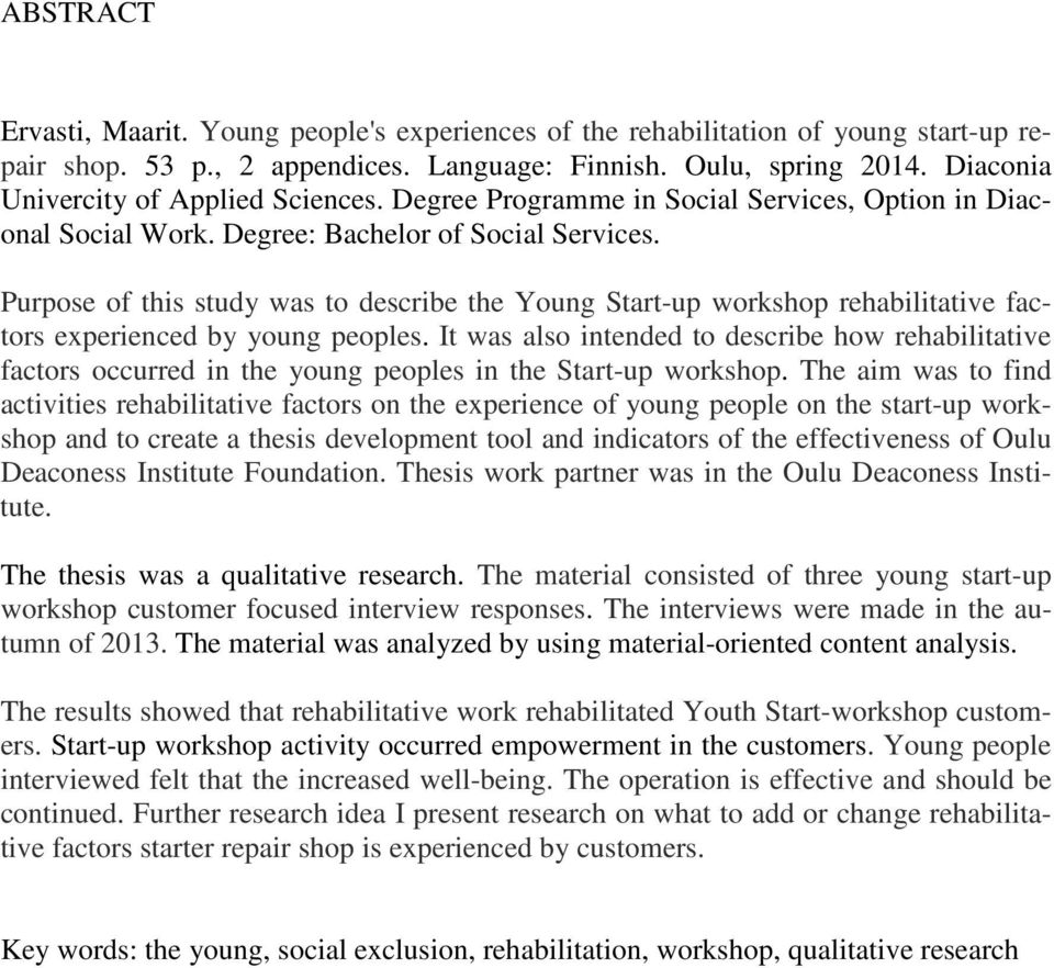 Purpose of this study was to describe the Young Start-up workshop rehabilitative factors experienced by young peoples.
