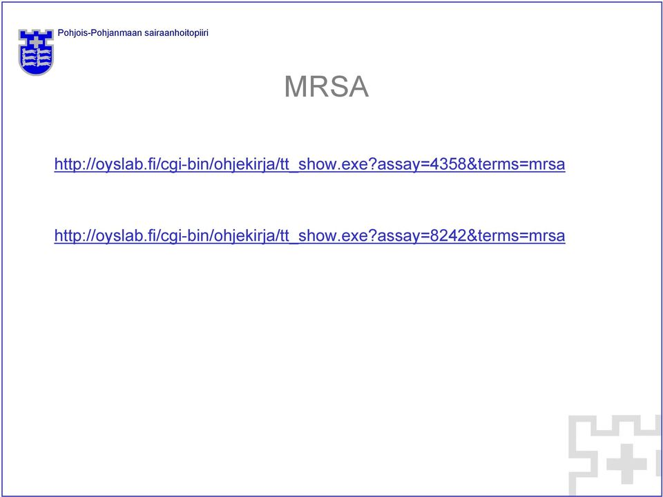 assay=4358&terms=mrsa http://oyslab.