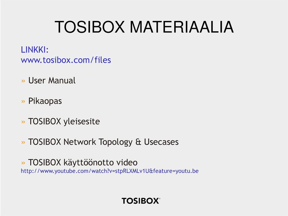 TOSIBOX Network Topology & Usecases» TOSIBOX