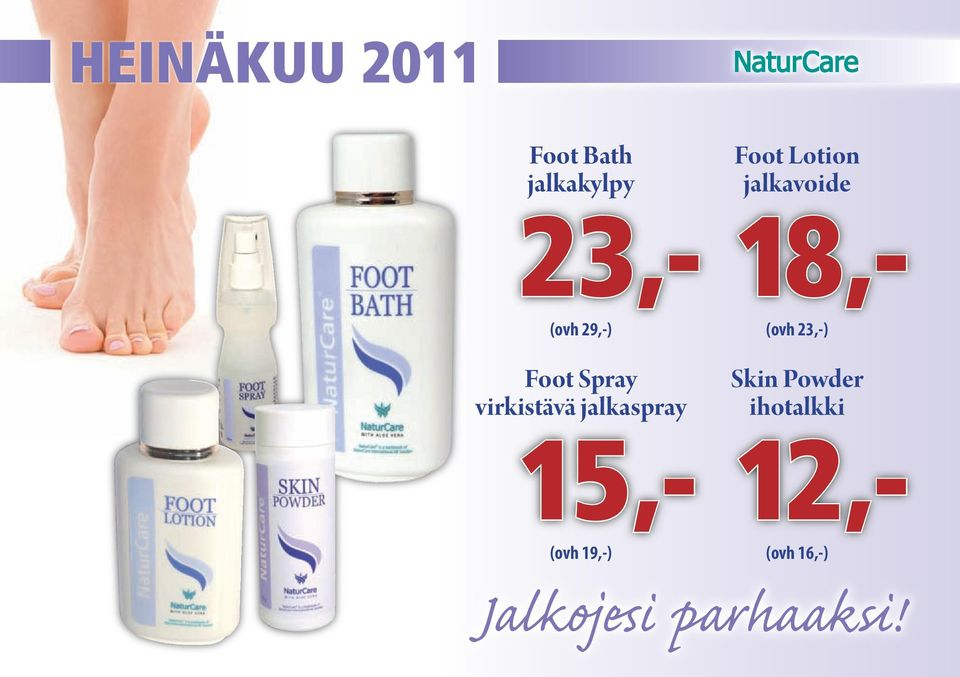 19,-) Foot Lotion jalkavoide 18,- (ovh 23,-) Skin