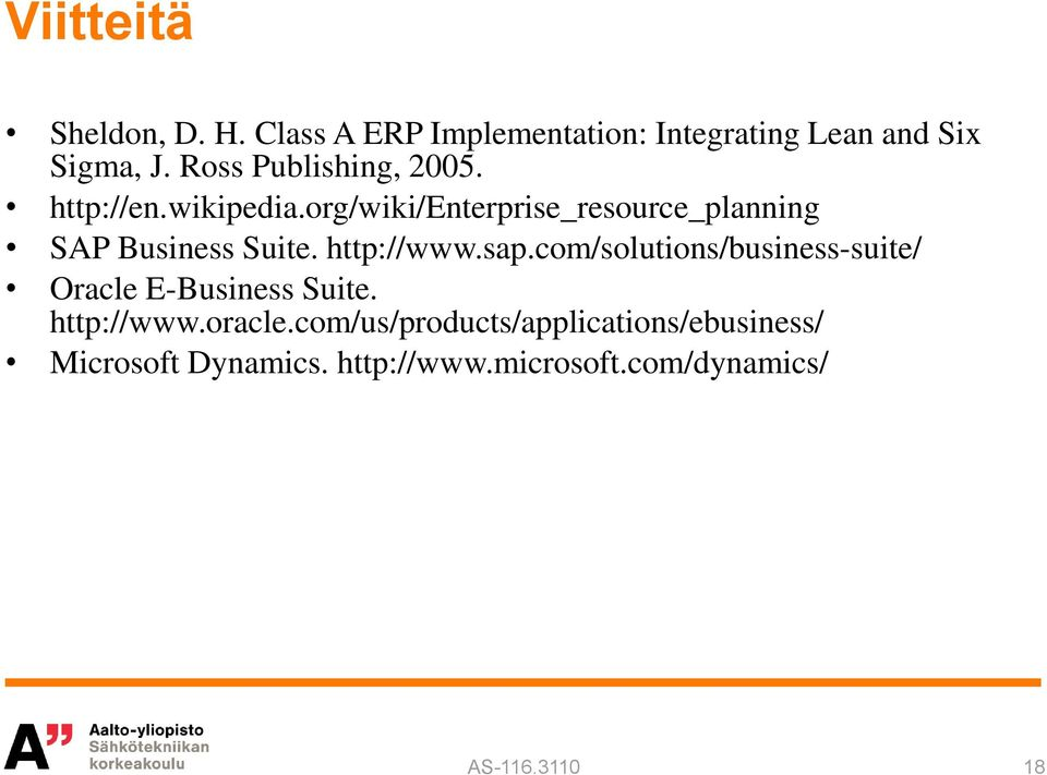 org/wiki/enterprise_resource_planning SAP Business Suite. http://www.sap.