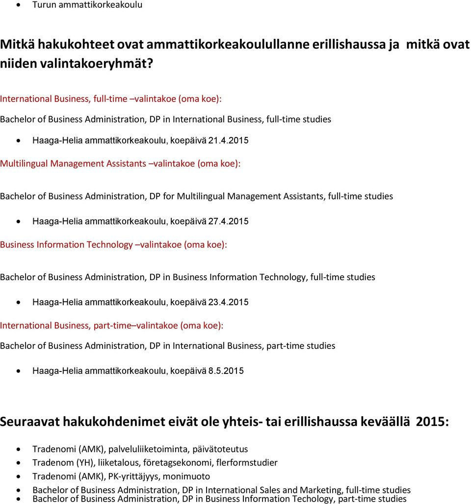 2015 Multilingual Management Assistants valintakoe (oma koe): Bachelor of Business Administration, DP for Multilingual Management Assistants, full-time studies Haaga-Helia ammattikorkeakoulu,