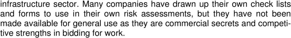 use in their own risk assessments, but they have not been made