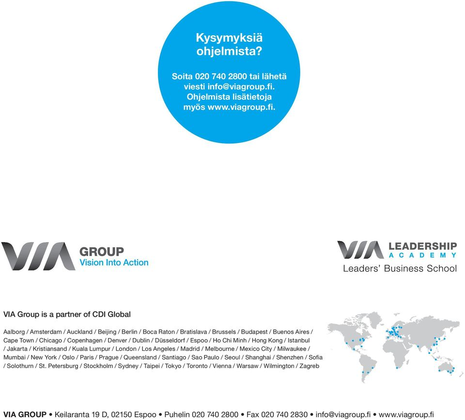 VIA Group is a partner of CDI Global Aalborg / Amsterdam / Auckland / Beijing / Berlin / Boca Raton / Bratislava / Brussels / Budapest / Buenos Aires / Cape Town / Chicago / Copenhagen / Denver /
