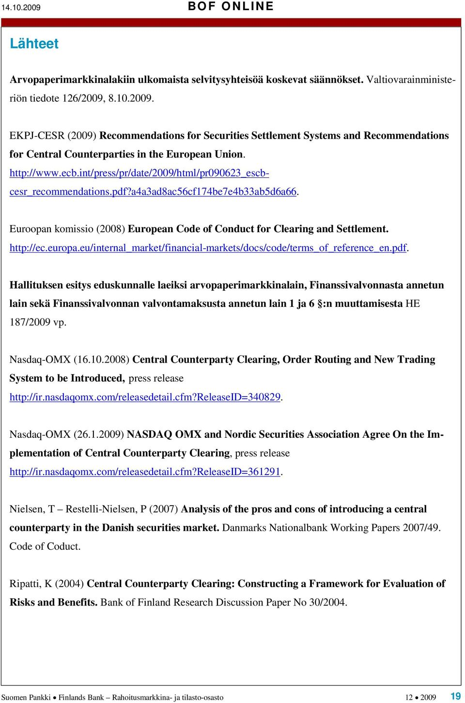 http://ec.europa.eu/internal_market/financial-markets/docs/code/terms_of_reference_en.pdf.
