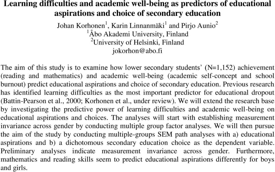 fi The aim of this study is to examine how lower secondary students (N=1,152) achievement (reading and mathematics) and academic well-being (academic self-concept and school burnout) predict