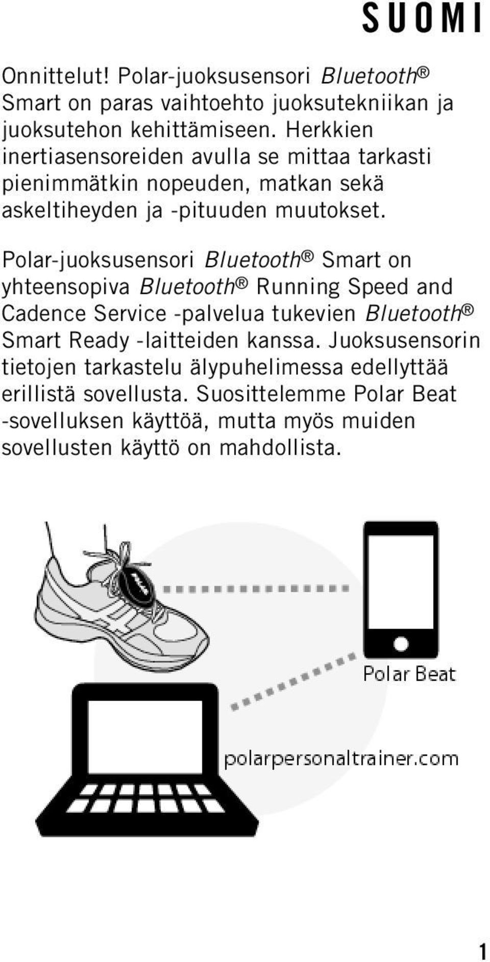 Polar-juoksusensori Bluetooth Smart on yhteensopiva Bluetooth Running Speed and Cadence Service -palvelua tukevien Bluetooth Smart Ready