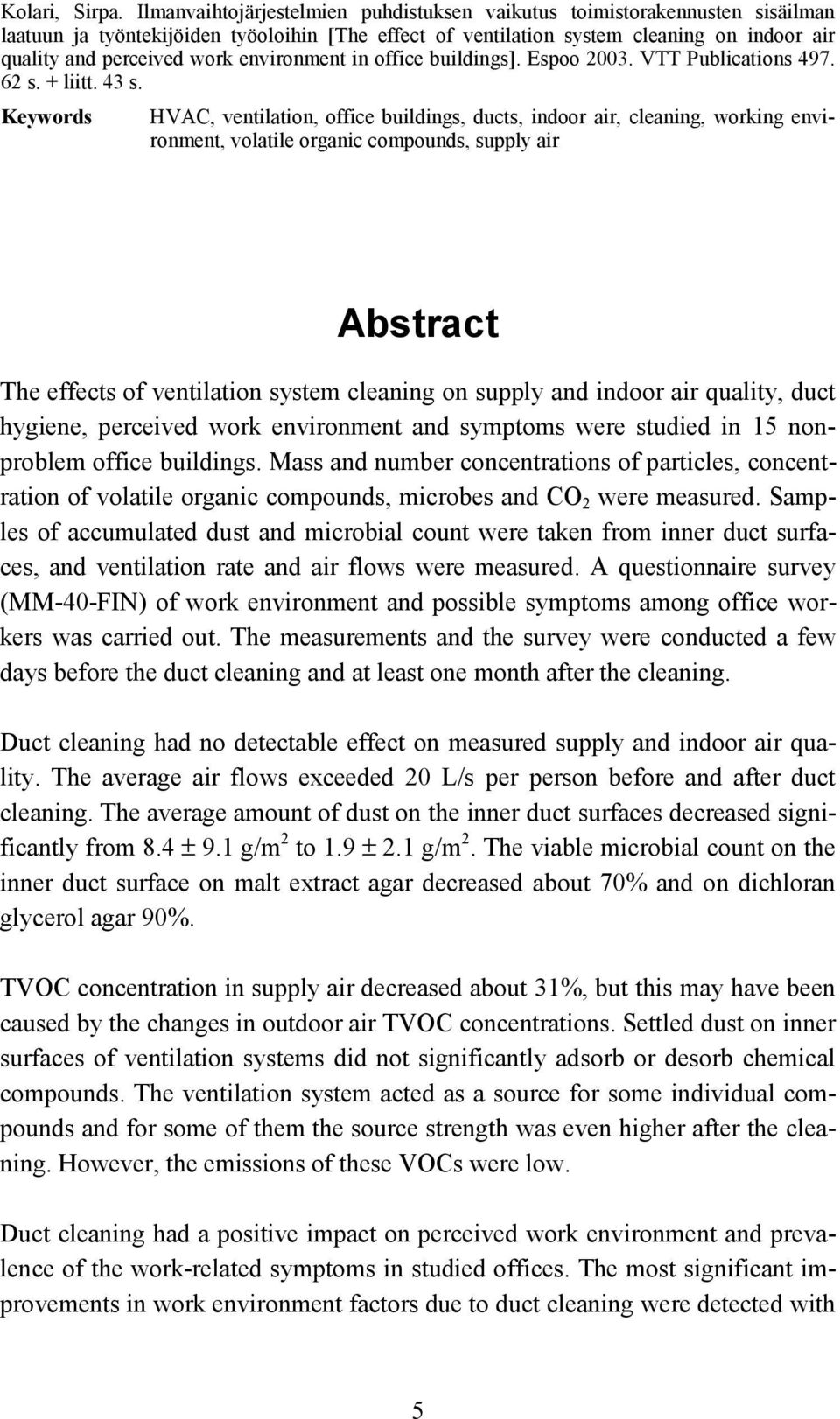 environment in office buildings]. Espoo 2003. VTT Publications 497. 62 s. + liitt. 43 s.