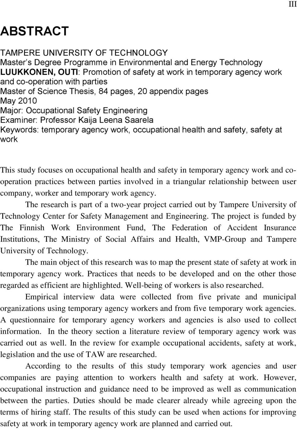 occupational health and safety, safety at work This study focuses on occupational health and safety in temporary agency work and cooperation practices between parties involved in a triangular
