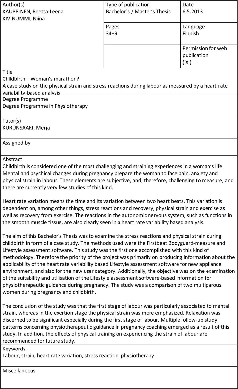 A case study on the physical strain and stress reactions during labour as measured by a heart-rate variability-based analysis Degree Programme Degree Programme in Physiotherapy Tutor(s) KURUNSAARI,