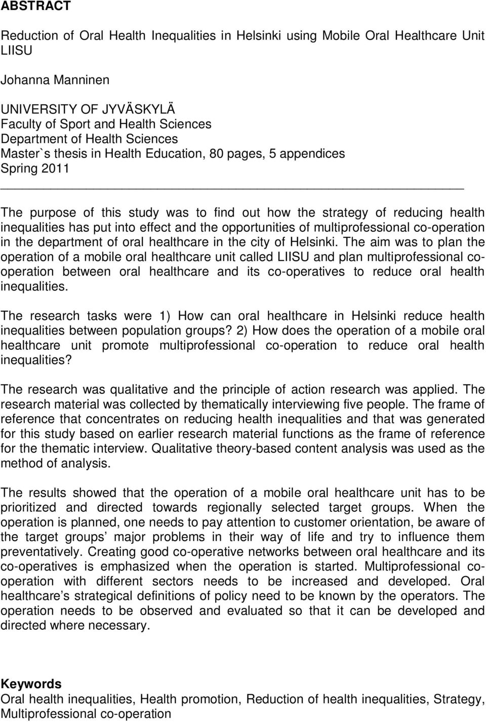 opportunities of multiprofessional co-operation in the department of oral healthcare in the city of Helsinki.