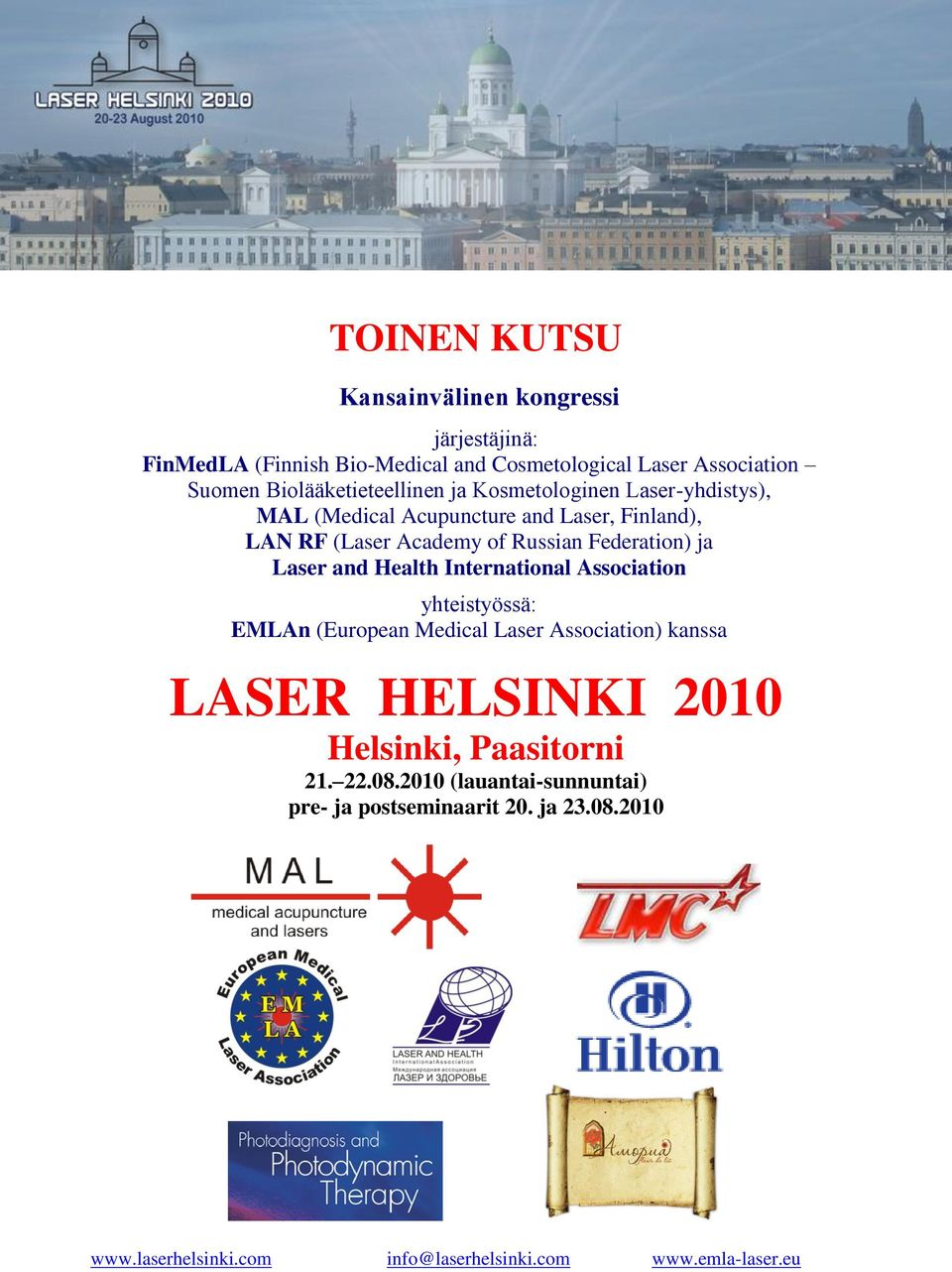 Academy of Russian Federation) ja Laser and Health International Association yhteistyössä: EMLAn (European Medical Laser